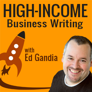 """High Income Business Writing"" with ed gandia"
